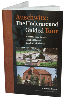 Carolyn Yeager - Auschwitz: The Undergrod Guided Tour
