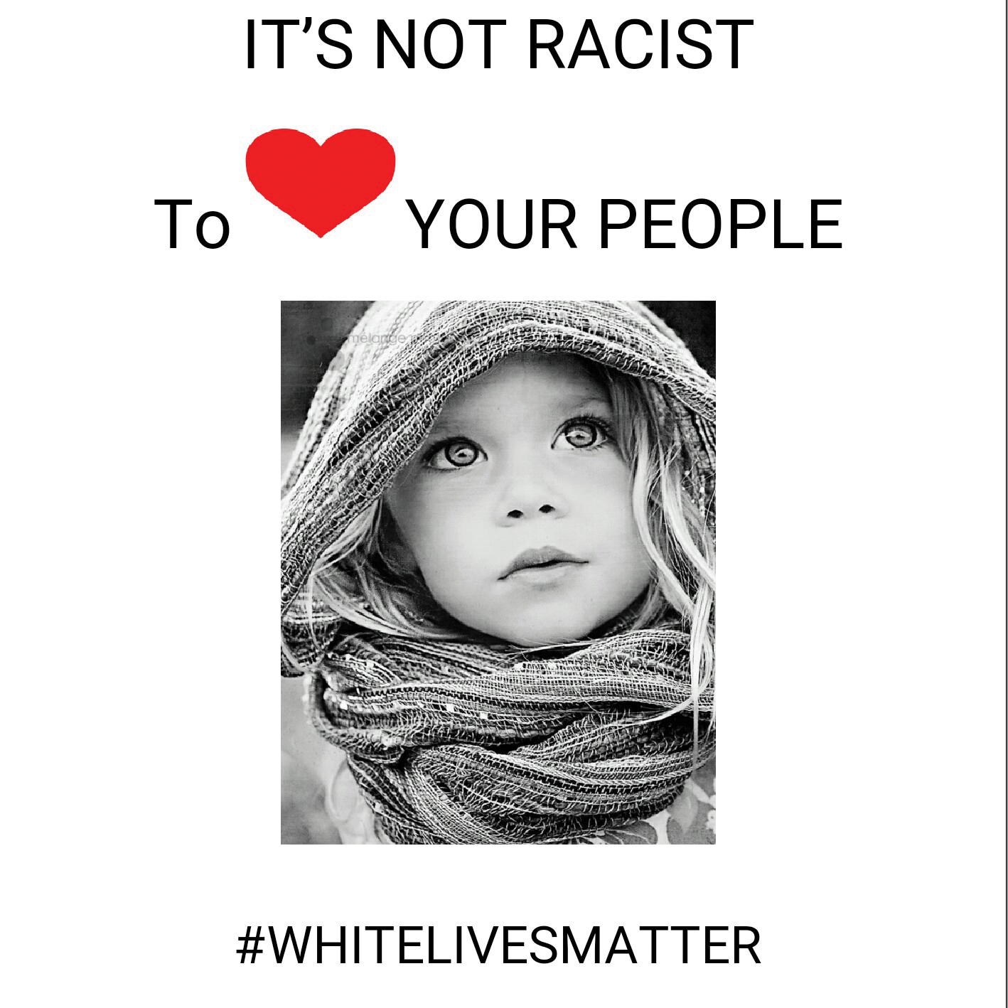 "Sign reading ""It's not racist to <3 your people. #WhiteLivesMatter"""
