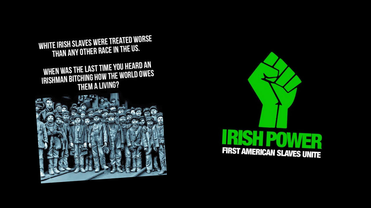 How The Myth Of Irish Slaves Became A Favorite Meme Racists Online