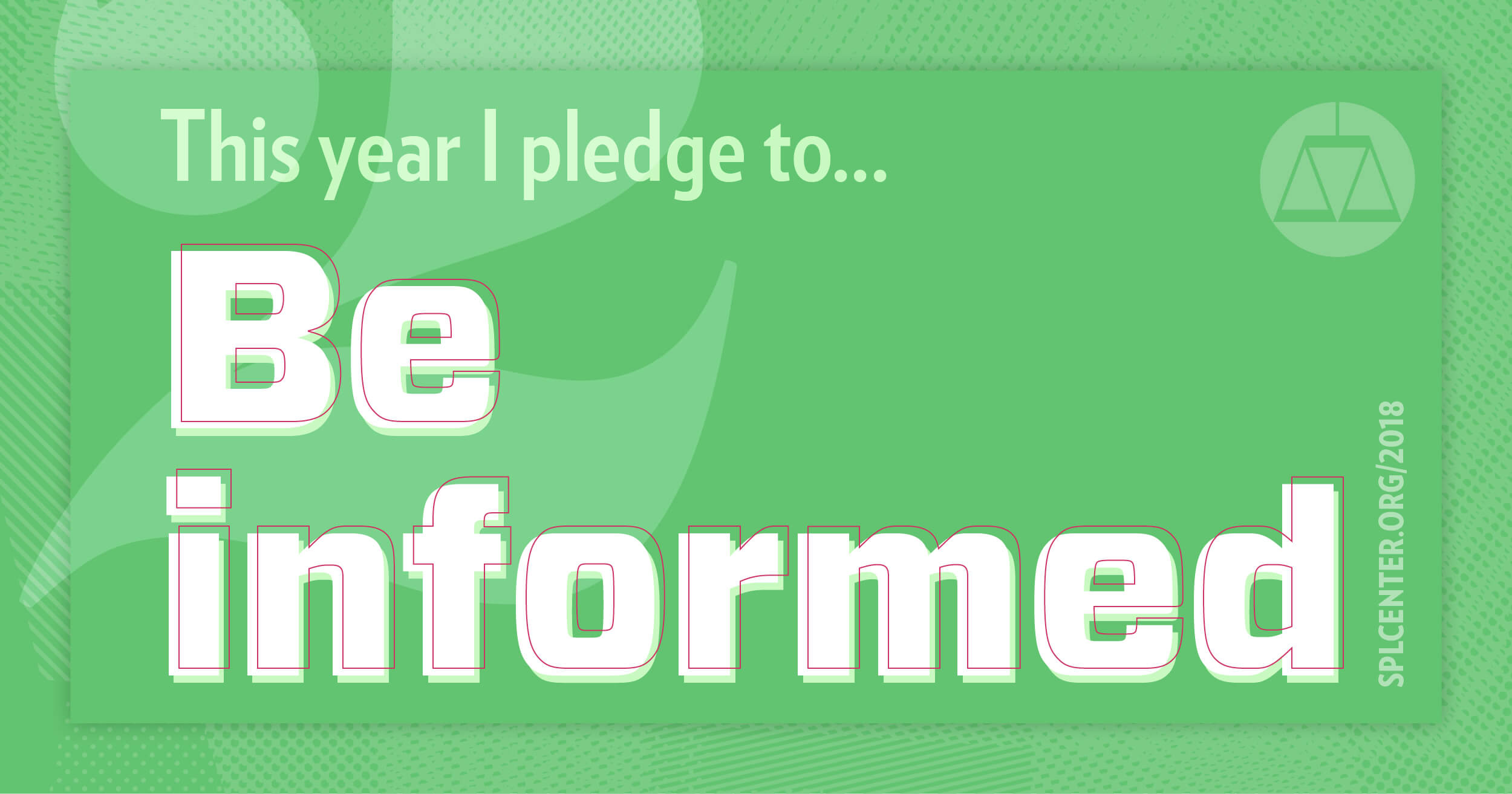 Pledge to be informed.