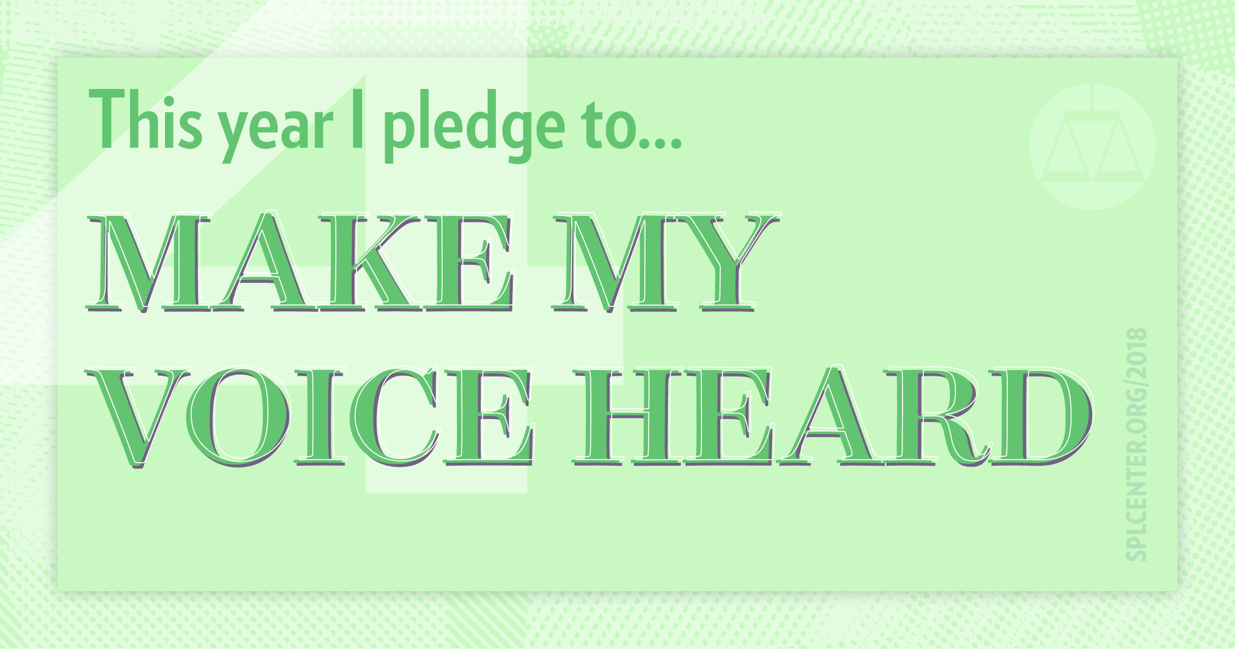 Pledge to make your voice heard.